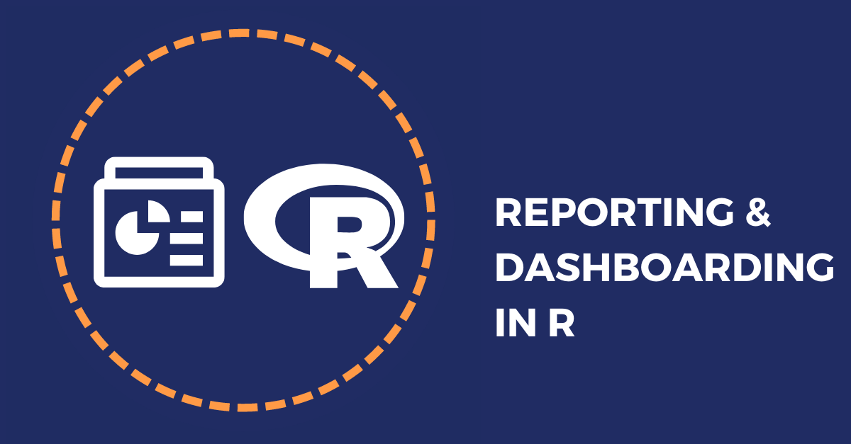 Reporting Dashboarding R
